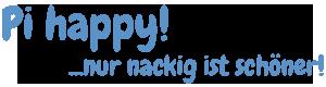 Schriftzug in blau: Pi Happy! ... nur nackig ist schöner!